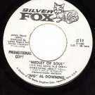 PROMO 45 SILVER FOX 11 BIG AL DOWNING ~ Medley Of Soul