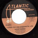 ATLANTIC 4012 DAVID ROGERS ~ Loving You Has Changed My