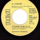 PROMO 45 rpm RCA 10416 D.J.ROGERS It's Good To Be Alive