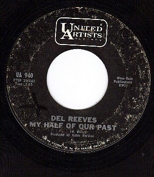 UA 940 45 DEL REEVES My Half Of Our Past/Woman Do Funny
