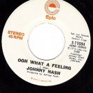 NM PROMO 45 EPIC 5-11034 JOHNNY NASH Ooh What A Feeling