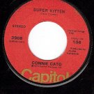 NM 45 CAPITOL 3908 CONNIE CATO Super Kitten/Better Stop