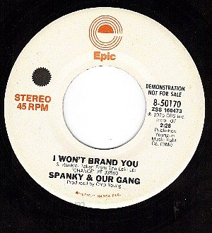 PROMO EPIC 8-50170 SPANKY & OUR GANG ~ I Wont Brand You