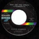 SOUND STAGE 2595 ROSCOE ROBINSON ~ Why Are You Afraid