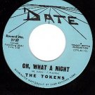NM/M- 45 DATE 2737 THE TOKENS Oh What A Night ~ Juanita