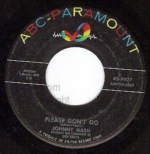 ABC 9927 JOHNNY NASH Please Dont Go/I Lost My Love Last