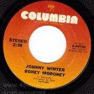 NM COLUMBIA 4-46036 JOHNNY WINTER Boney Moroney/Hurtin