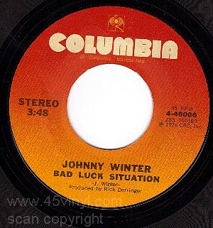 NM 45 COLUMBIA 4-46006 JOHNNY WINTER Bad Luck Situation