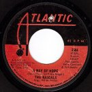 ATLANTIC 45 2584 THE RASCALS A Ray Of Hope/Dance'll Do