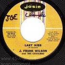 JOSIE 923 J. FRANK WILSON CAVALIERS Last Kiss/love You