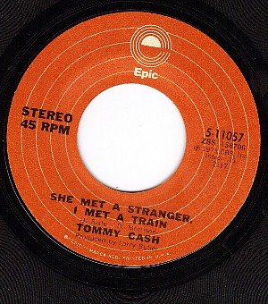 EPIC 11057 TOMMY CASH She Met A Stranger I Met A Train