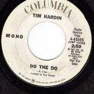 PROMO 45 rpm COLUMBIA 4-45695 TIM HARDIN ~ Do The Do
