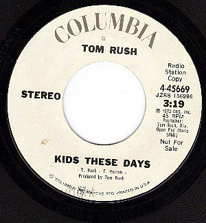 PROMO 45 COLUMBIA 4-45669 TOM RUSH ~ Kids These Days