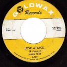 GOLDWAX 309 JAMES CARR Love Attack ~ Coming Back To Me