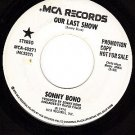 PROMO 45 rpm MCA 40271 SONNY BONO ~ Our Last Show