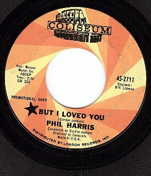 PROMO COLISEUM 2711 PHIL HARRIS But I Loved You/This Is
