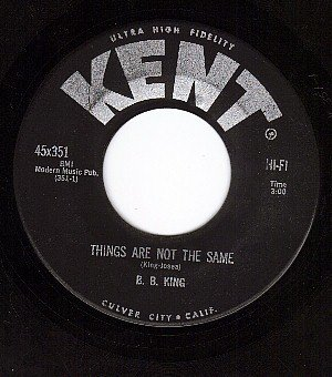 KENT 351 B.B. KING Things Are Not The Same/Fishin After