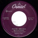 M- 45 CAPITOL 6078 FRANK SINATRA ~ Witchcraft ~ Chicago