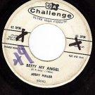 PROMO 45 CHALLENGE 59052 JERRY FULLER ~ Betty My Angel