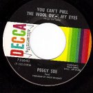 NM DECCA 732640 PEGGY SUE ~ Pull The Wool Over My Eyes