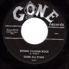 NM 45 GONE 5016 GONE ALL STARS Down Yonder Rock ~ 7-11