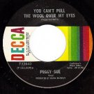 DECCA 732640 PEGGY SUE Cant Pull The Wool Over My Eyes