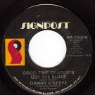 SIGNPOST 7006 45 DANNY O'KEEFE Charlie's Got The Blues
