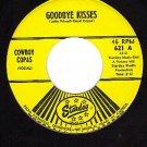 STARDAY 621 COWBOY COPAS Goodbye Kisses/The Gypsy Girl