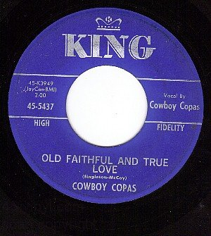 KING 5437 COWBOY COPAS Old Faithful And True Love/Home