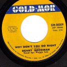 GOLD MOR 00009 45 BENNY GOODMAN ~ Why Dont You Do Right