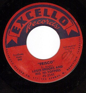 EXCELLO 2141 LOUIS BROOKS AND HIS HI-TOPPERS ~ Frisco