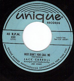 UNIQUE 329 JACK CARROLL Why Dont You Call Me ~ We Could