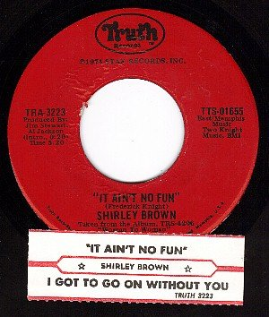 TRUTH 3223 SHIRLEY BROWN I Got To Go On Without You/It
