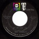 ABC 11213 45 RAY CHARLES Let Me Love You/I'm Satisfied