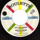 ROULETTE 4056 45 THE PLAYMATES Let's Be Lovers/Give Me