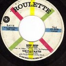 ROULETTE 4115  45 THE PLAYMATES ~ Beep Beep ~ Your Love