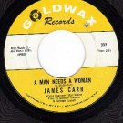 GOLDWAX 332 45 JAMES CARR A Man Needs A Woman/Stronger