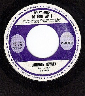 LONDON 9546 ANTHONY NEWLEY What Kind Of Fool Am I/Gonna