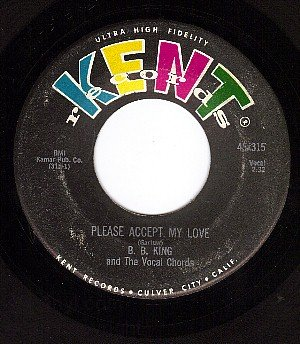 KENT 315 B.B.KING Please Accept My Love/You've Been In