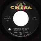 CHESS 1861 45 DAVE CORTEZ ~ Organ Shout ~ Precious You