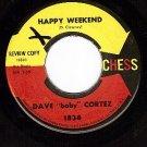 NM DJ CHESS 1834 DAVE CORTEZ Happy Weekend/Fiddle Stick