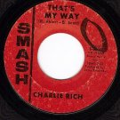 SMASH 2060 CHARLIE RICH Thats My Way/When My Baby Comes