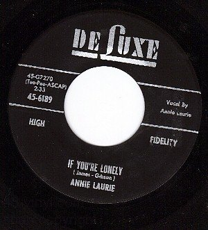 DE JUXE 6189 ANNIE LAURIE If You're Lonely ~ It's Gonna