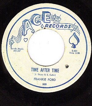 ACE 580 FRANKIE FORD Time After Time/I Want To Be Your