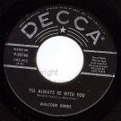 DECCA 30766 MALCOLM DODDS I'll Always Be With You/Real