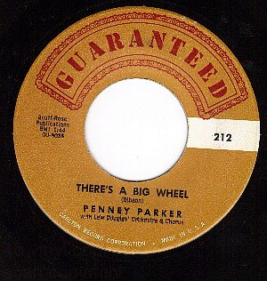 GUARANTEED 212 45 PENNEY PARKER ~ There's A Big Wheel
