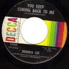 DECCA 32018 45 BRENDA LEE ~ You Keep Coming Back To Me