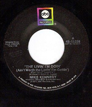 ABC 11326 MIKE KENNEDY The Livin I'm Doin ~ Forgive And