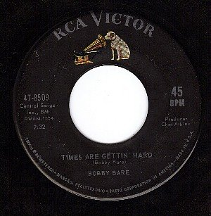 RCA 47-8509 BOBBY BARE Times Are Gettin Hard/One Day At