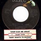 RCA 10790 BOBBY BARE Dropkick Me Jesus/Wants To Boogie